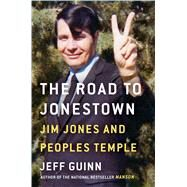 The Road to Jonestown by Guinn, Jeff, 9781476763828