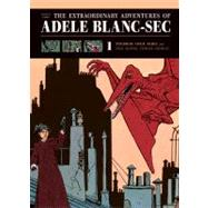 The Extraordinary Adventures of Adele Blanc-Sec (Volume 1) 9781606993828N