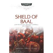 Shield of Baal by Reynolds, Josh; Campbell, Braden; Parrino, Joe, 9781784963828
