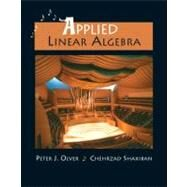 Applied Linear Algebra by Olver, Peter J.; Shakiban, Cheri, 9780131473829
