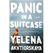 Panic in a Suitcase by Akhtiorskaya, Yelena, 9781594633829