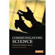 Communicating Science: Professional, Popular, Literary by Nicholas Russell, 9780521113830