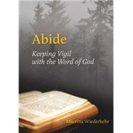 Abide: Keeping Vigil with the Word of God by Wiedekehr, Macrina, 9780814633830