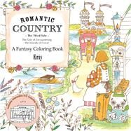Romantic Country: The Third Tale A Fantasy Coloring Book by Eriy, 9781250133830