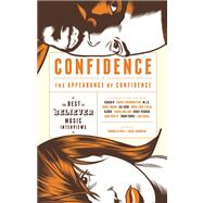 Confidence, or the Appearance of Confidence The Best of the Believer Music Interviews by Vida, Vendela; Simonini, Ross, 9781938073830