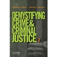 Demystifying Crime and Criminal Justice by Bohm, Robert M.; Walker, Jeffery T., 9780199843831