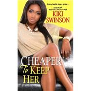Cheaper to Keep Her by Swinson, Kiki, 9780758293831