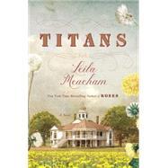 Titans by Meacham, Leila, 9781455533831