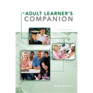 The Adult Learner's Companion A Guide for the Adult College Student by Davis, Deborah, 9780495913832