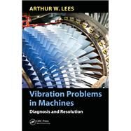 Vibration Problems in Machines: Diagnosis and Resolution 9781138893832N