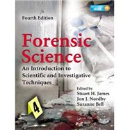 Forensic Science : An Introduction to Scientific and Investigative Techniques, Fourth Edition by James; Stuart H., 9781439853832