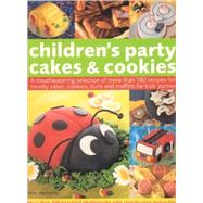 Children's Party Cakes and Cookies : A Mouthwatering Selection of More Than 180 Recipes for Novelty Cakes, Cookies, Buns and Muffins for Kids' Parties by Day, Martha, 9781844763832