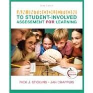 An Introduction to Student-Involved Assessment FOR Learning by Stiggins, Rick J.; Chappuis, Jan, 9780132563833
