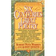 Six Centuries of Great Poetry : A Stunning Collection of Classic British Poems from Chaucer to Yeats by WARREN, ROBERT PENNERSKINE, ALBERT, 9780440213833