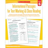Informational Passages for Text Marking & Close Reading: Grade 6 20 Reproducible Passages With Text-Marking Activities That Guide Students to Read Strategically for Deep Comprehension by Lee, Martin; Miller, Marcia, 9780545793834