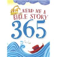 Read Me a Bible Story 365 by Thomas Nelson Publishers, 9780718033835