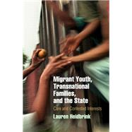 Migrant Youth, Transnational Families, and the State by Heidbrink, Lauren, 9780812223835