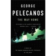 The Way Home by Pelecanos, George P., 9780316083836