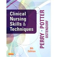 Clinical Nursing Skills & Techniques by Perry, Anne Griffin, Rn; Potter, Patricia A., RN, Ph.D.; Ostendorf, Wendy, RN, 9780323083836