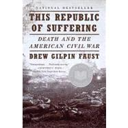 This Republic of Suffering by FAUST, DREW GILPIN, 9780375703836