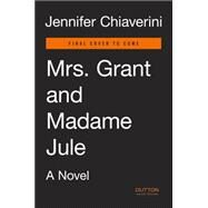Mrs. Grant and Madame Jule by Chiaverini, Jennifer, 9781101983836