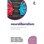 Neuroliberalism: Behavioural Government in the Twenty-First Century by Whitehead; Mark, 9781138923836