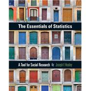 The Essentials of Statistics A Tool for Social Research by Healey, Joseph F., 9781305093836