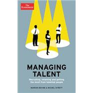 Managing Talent: Recruiting, Retaining, and Getting the Most from Talented People by Devine, Marion; Syrett, Michel, 9781610393836