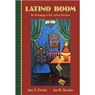 Latino Boom An Anthology of U.S. Latino Literature by Christie, John; Gonzalez, Jose, 9780321093837