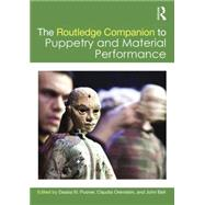 The Routledge Companion to Puppetry and Material Performance by Posner; Dassia, 9781138913837
