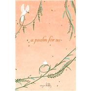 A Psalm for Us by Biddy, Reyna, 9781449493837