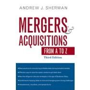 Mergers and Acquisitions from A to Z by Sherman, Andrew J., 9780814413838