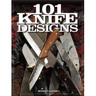 101 Knife Designs by Carter, Murray, 9781440233838