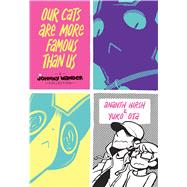Our Cats Are More Famous Than Us by Hirsh, Ananth; Ota, Yuko, 9781620103838