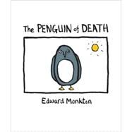 The Penguin of Death by Monkton, Edward, 9780740773839