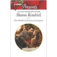 The Sheikh's Christmas Conquest by Kendrick, Sharon, 9780373133840