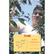 The Songs We Know Best John Ashbery's Early Life by Roffman, Karin, 9780374293840
