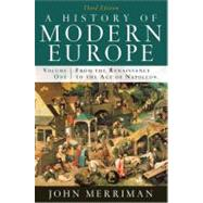 A History of Modern Europe: From the Renaissance to the Age of Napoleon (Volume 1) by MERRIMAN,JOHN, 9780393933840