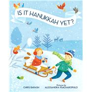 Is It Hanukkah Yet? by Barash, Chris; Psacharopulo, Alessandra, 9780807533840