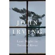 Last Night in Twisted River by Irving, John, 9781400063840