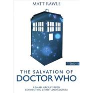 The Salvation of Doctor Who: A Small Group Study Connecting Christ and Culture by Rawle, Matt, 9781501803840