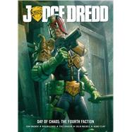 Judge Dredd Day of Chaos: Fourth Faction by Wagner, John; Flint, Henry; MacNeil, Colin; Willsher, Ben, 9781781083840