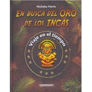 En Busca Del Oro De Los Incas / Quest For Inca Gold by Harris, Nicholas, 9789583043840