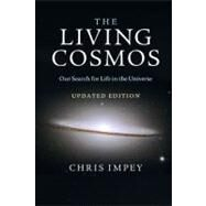 The Living Cosmos: Our Search for Life in the Universe by Chris Impey, 9780521173841