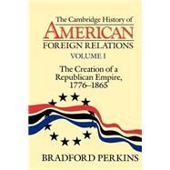 The Cambridge History of American Foreign Relations by Bradford Perkins, 9780521483841