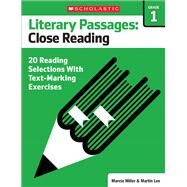 Literary Passages: Close Reading: Grade 1 20 Reading Selections With Text-Marking Exercises by Lee, Martin; Miller, Marcia, 9780545793841