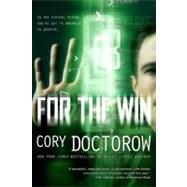 For the Win A Novel by Doctorow, Cory, 9780765333841