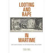 Looting and Rape in Wartime by Inal, Tuba, 9780812223842
