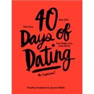 40 Days of Dating by Walsh, Jessica; Goodman, Timothy, 9781419713842