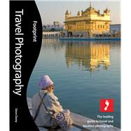Travel Photography The Leading Guide To Travel And Location Photography by Davey, Steve, 9781907263842